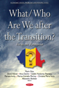 What/Who Are We after the Transition? Focus on Romania